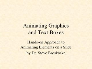 Animating Graphics and Text Boxes
