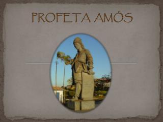 PROFETA  AM�S