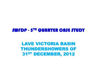 SWFDP - 5 TH  QUARTER CASE STUDY
