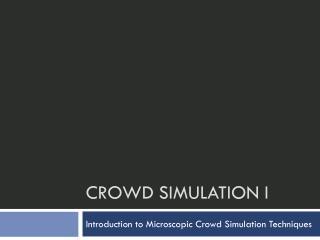 Crowd Simulation I