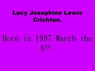 Lucy Josephine Lewis Crichton.