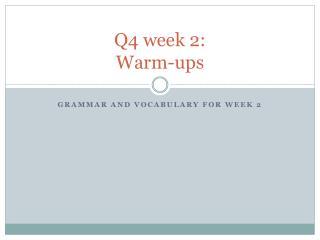 Q4 week  2: Warm-ups