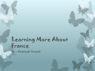 Learning More About France