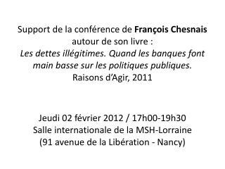 Jeudi 02 février 2012 / 17h00-19h30 Salle internationale de la  MSH-Lorraine