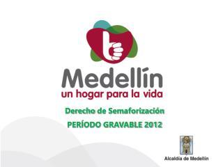 Derecho  de Semaforización PERÍODO GRAVABLE 2012