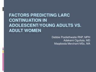 Factors Predicting LARC Continuation in Adolescent/Young Adults vs. Adult Women