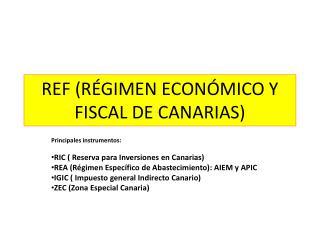 REF (RÉGIMEN ECONÓMICO Y FISCAL DE CANARIAS)