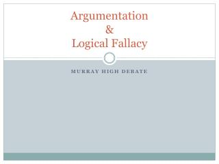 Argumentation  &  Logical Fallacy