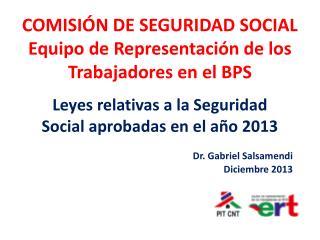 COMISIÓN DE SEGURIDAD SOCIAL Equipo de Representación de los Trabajadores en el BPS