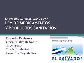 LA IMPERIOSA NECESIDAD DE UNA  LEY DE MEDICAMENTOS  Y PRODUCTOS SANITARIOS