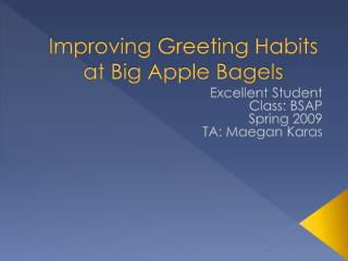 Improving Greeting Habits at Big Apple Bagels