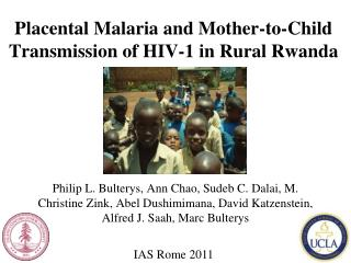 Placental Malaria and Mother-to-Child Transmission of HIV-1 in Rural Rwanda