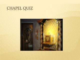 Chapel Quiz