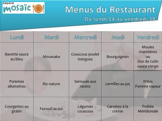Menus du Restaurant Du  lundi  14  au  vendredi  18