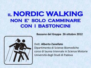 il NORDIC WALKING  NON  E'  SOLO  CAMMINARE CON  I  BASTONCINI