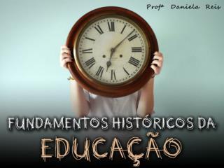 EDUCAÇÃO GREGA E ROMANA 06/07 de março de 2013