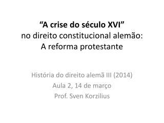 """""""A crise do século XVI"""" no direito constitucional alemão: A reforma protestante"""