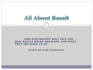 All About Basalt