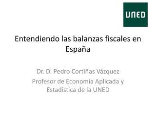 Entendiendo las  b alanzas fiscales en Espa�a