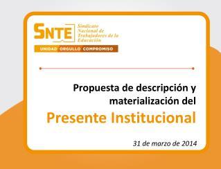 Propuesta de descripción y materialización del Presente Institucional