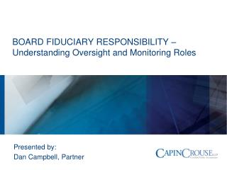 BOARD FIDUCIARY RESPONSIBILITY �  Understanding Oversight and Monitoring Roles