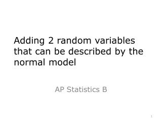 Adding 2 random variables that can be described by the normal model
