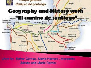 "Geography  and  History work  ""El camino de  santiago """
