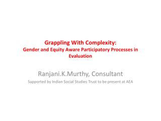 Grappling  With Complexity:  Gender  and Equity Aware Participatory Processes in Evaluation