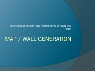 Map / Wall Generation