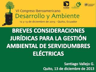 BREVES CONSIDERACIONES JURÍDICAS PARA LA GESTIÓN AMBIENTAL DE SERVIDUMBRES ELÉCTRICAS