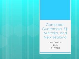 Comprare :  Guatemala,  Fiji , Australia, and New  Zealand