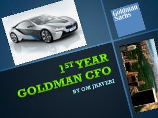 1 st  Year Goldman CFO