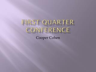 First quarter conference