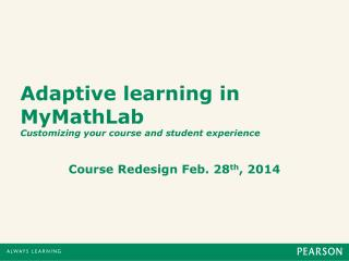Adaptive learning in  MyMathLab Customizing your course and student experience