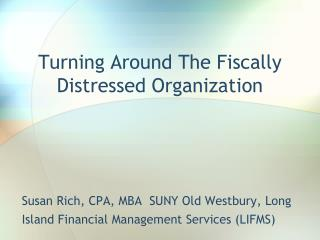 Turning Around The Fiscally Distressed Organization