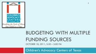 Budgeting with multiple funding  sources October 18, 2011, 3:30 – 5:00 pm