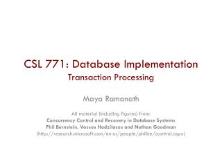 CSL  771: Database Implementation Transaction Processing