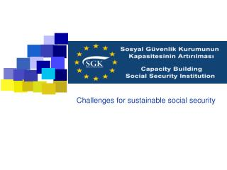Challenges for sustainable social security