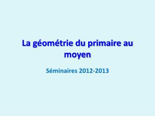 La géométrie du primaire au moyen