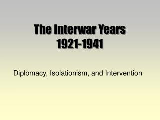 The Interwar Years 1921-1941