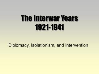 The Interwar Years 1921-1941