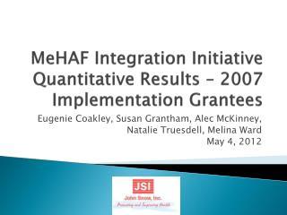 MeHAF Integration Initiative Quantitative Results – 2007 Implementation Grantees
