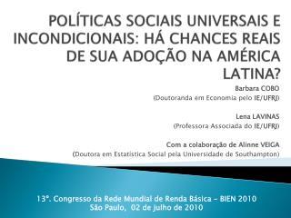 Barbara  COBO (Doutoranda em Economia pelo  IE/UFRJ ) Lena LAVINAS