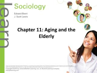 Chapter 11: Aging and the Elderly