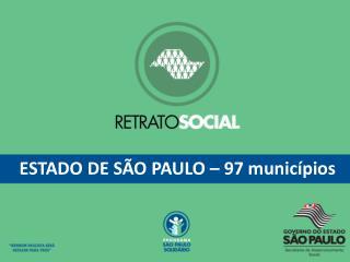 ESTADO DE SÃO  PAULO – 97 municípios