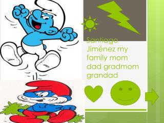 Santiago  J iménez my family mom  dad  gradmom grandad