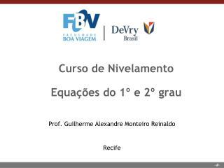 Curso de Nivelamento Equa��es do 1� e 2� grau