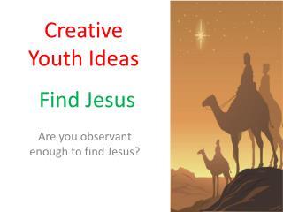 Find Jesus