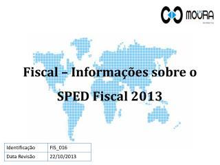 Fiscal  – Informações sobre o SPED Fiscal 2013