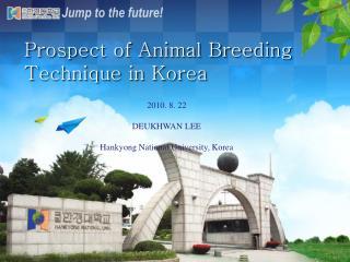 Prospect of Animal Breeding Technique in Korea